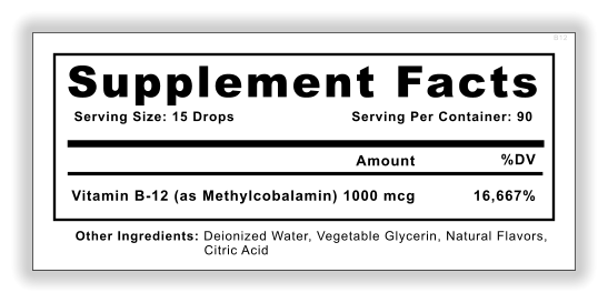 B12 Supplement Facts Serving Size: 15 Drops Serving Per Container: 90 Vitamin B-12 (as Methylcobalamin) 1000 mcg 16,667% Amount %DV Other Ingredients: Deionized Water, Vegetable Glycerin, Natural Flavors, Citric Acid